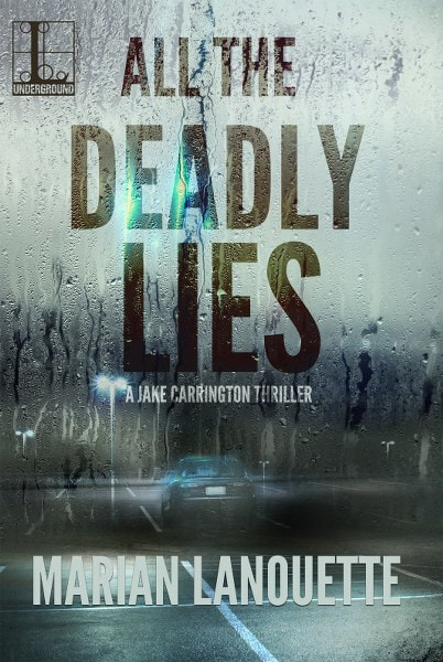 Book Cover for mystery thriller All the Deadly Lies by Marian Lanouette.