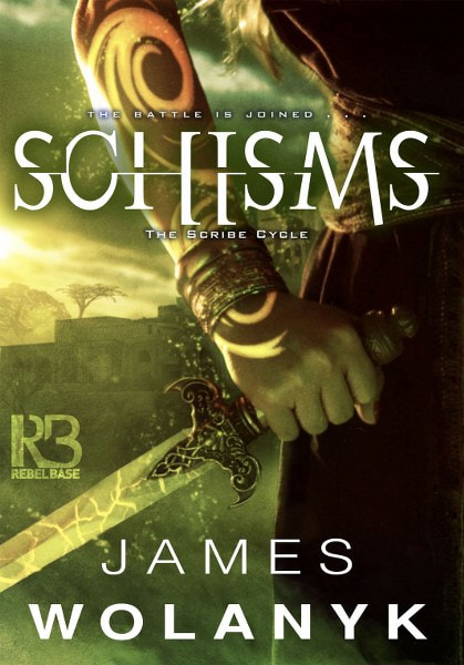 Book Cover for dark fantasy, Schisms, from The Scribe Cycle Series by James Wolanyk.