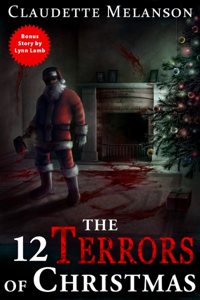 Book Cover for 12 Terrors of Christmas by Claudette Melanson