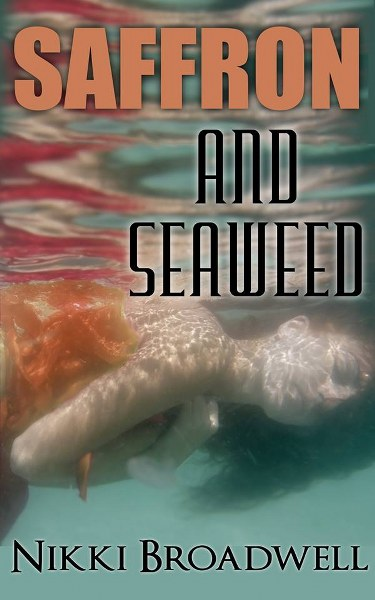 Book Cover for Saffron and Seaweed from the Summer McCloud paranormal mystery series by Nikki Broadwell.