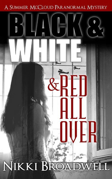 Book Cover for Black and White and Red All Over from the Summer McCloud paranormal mystery series by Nikki Broadwell.