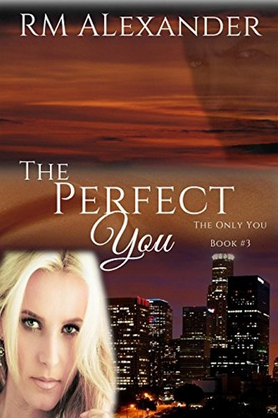 Book Cover for Romantic Suspense novel The Perfect You from The Only You series by RM Alexander.