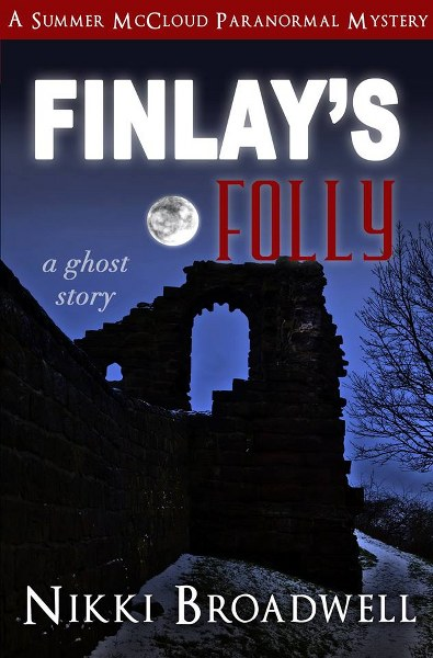 Book Cover for Finlay's Folly from the Summer McCloud paranormal mystery series by Nikki Broadwell.