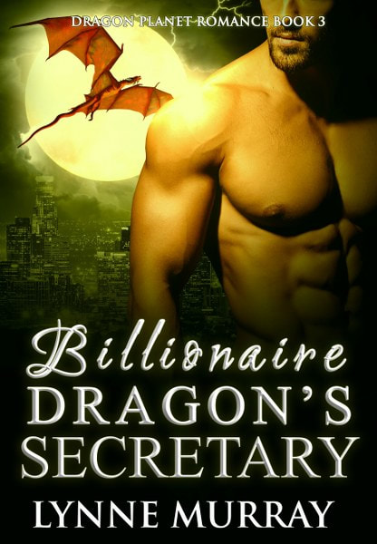 Book Cover for Billionaire Dragon's Secretary from the Dragon Planet romance trilogy by Lynne Murray.