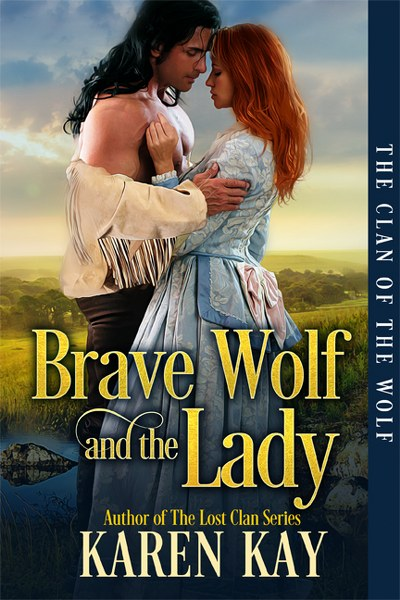 Book Cover for historical romance, Brave Wolf and the Lady, from the Clan of the Wolf series by Karen Kay.