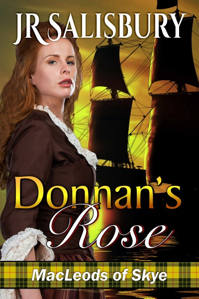 Book Cover for historical romance Donnan's Rose from the MacLeods of Skye series by JR Salisbury.