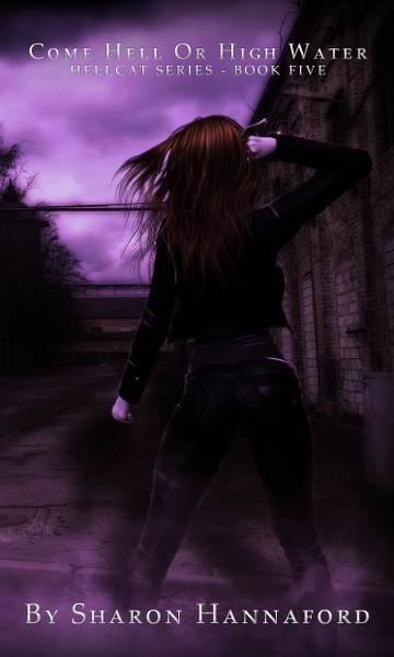 Book Cover for Come Hell or High Water from the Hellcat urban fantasy series by Sharon Hannaford.