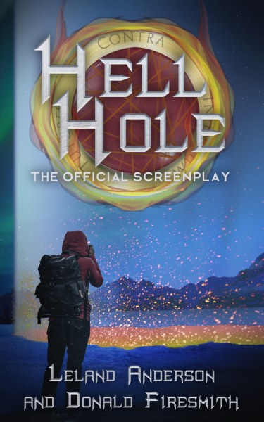 Book Cover for science fiction horror screenplay Hell Hole by Donald Firesmith and Leland Anderson.