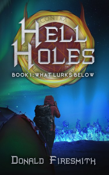 Book Cover for science fiction horror novel What Lurks Below from the Hell Holes series by Donald Firesmith.