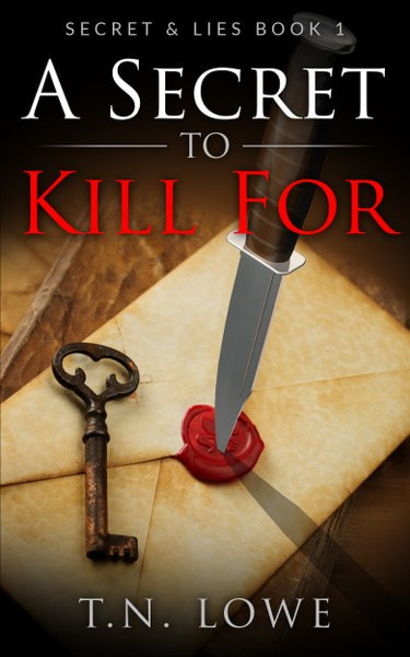 Book Cover for suspense novel A Secret to Kill for from the Secrets & Lies series by T.N. Lowe .