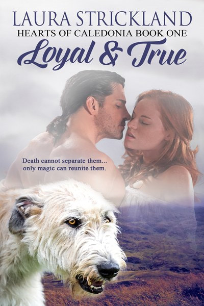 Book Cover for Loyal & True from the Scottish historical romance series Hearts of Caledonia by Laura Strickland.