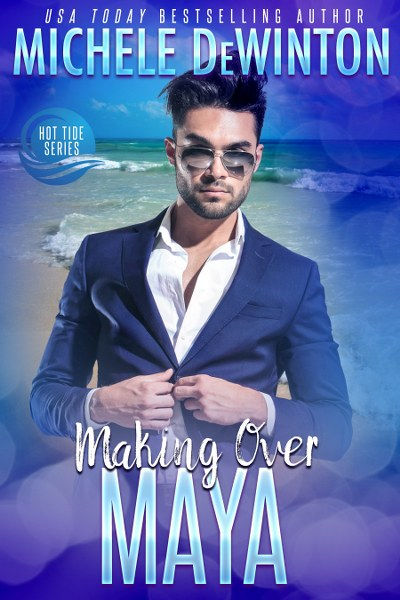 Book Cover for contemporary romantic comedy Making Over Maya from the Hot Tide series by Michele De Winton.