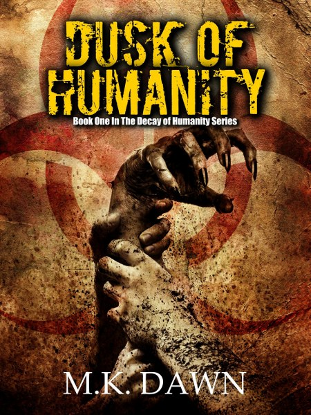 Book Cover for science fiction horror thriller Dusk of Humanity from The Decay of Humanity series by M.K. Dawn.