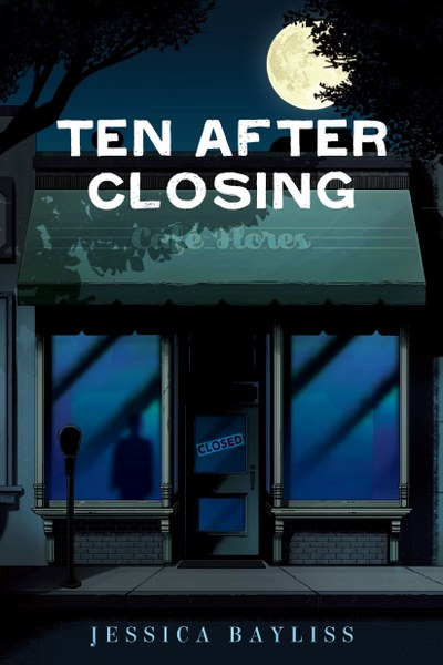 Book Cover for  young adult thriller Ten After Closing by Jessica Bayliss.
