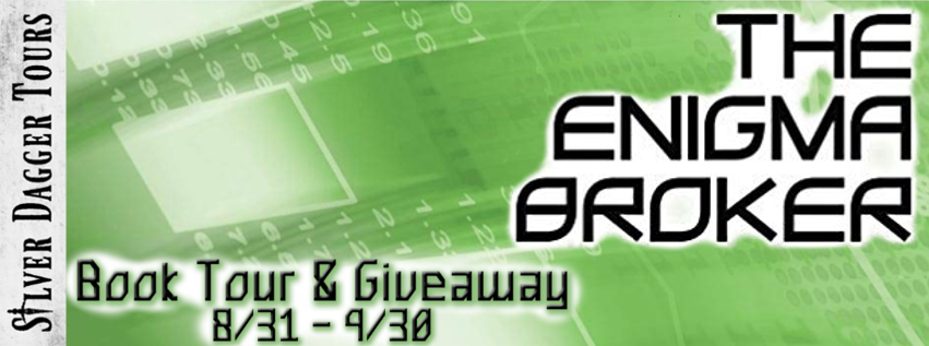 Book Tour Banner for technothriller The Enigma Broker by Charles V. Breakfield and Roxanne E. Burkey  with a Book Tour Giveaway