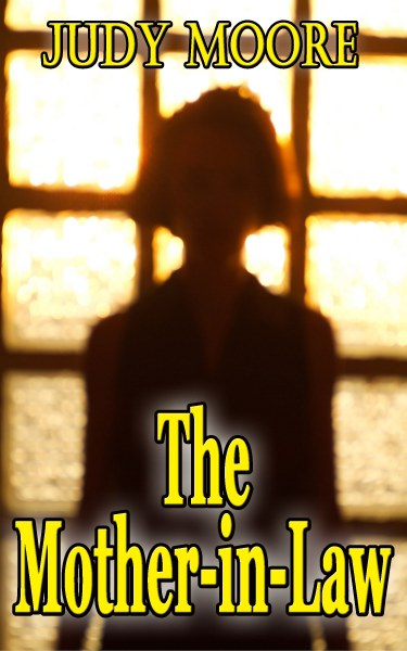 Book Cover for suspense thriller The Mother-in-Law by Judy Moore