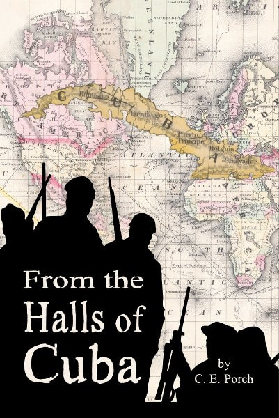 Book Cover for historical fiction novel From the Halls of Cuba by CE Porch.