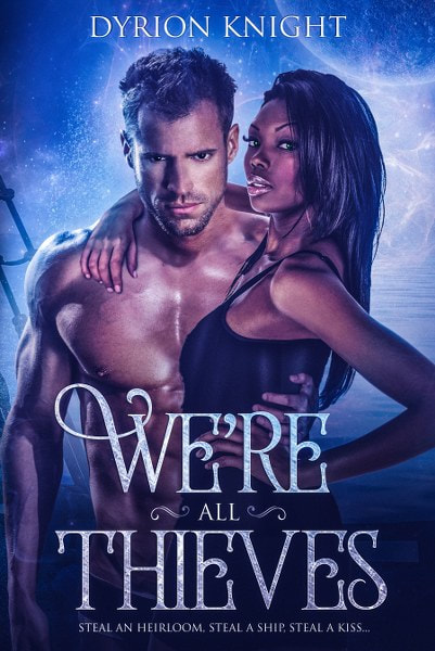 Book Cover for paranormal romance We're All Thieves by Dyrion Knight.