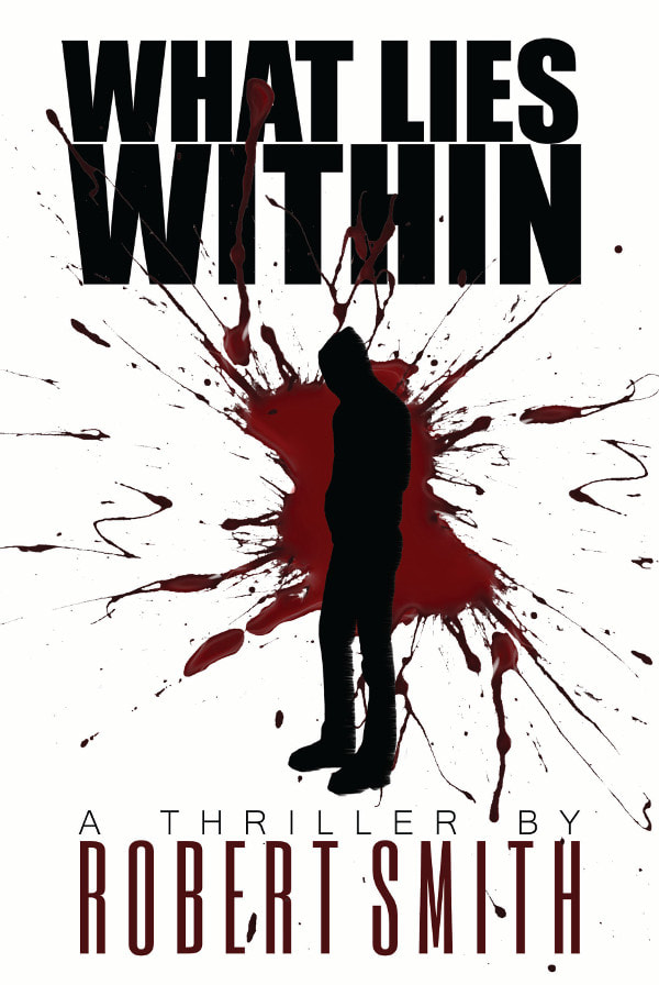 Book Cover for crime thriller What Lies Within  by Robert Smith.