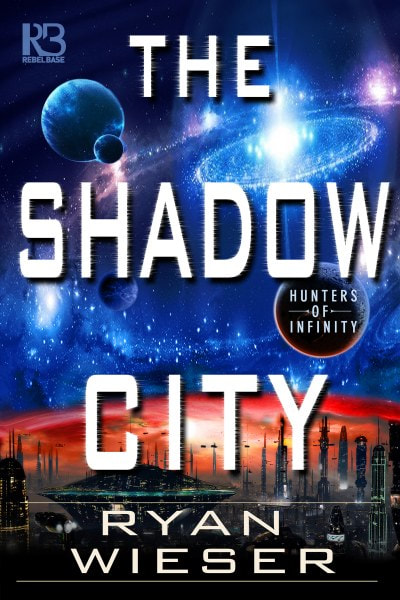 Book Cover for science fiction space opera The Shadow City from the Hunters of Infinity series by Ryan Wieser.