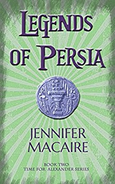 Book Cover for Legends of Persia from the Time for Alexander paranormal romance time travel series by Jennifer Macaire.