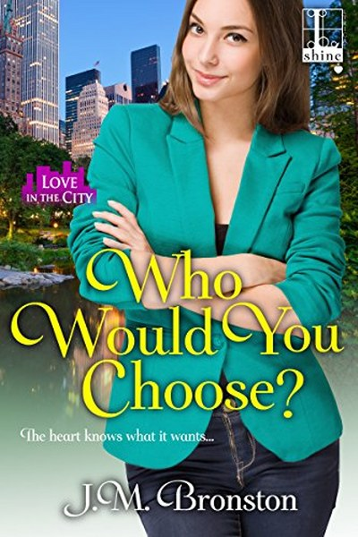 Book Cover for contemporary romance novel Who Would you Choose by J.M. Bronston.