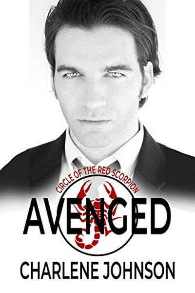 Book Cover for paranormal romance Avenged from the Circle of the Red Scorpion series by Charlene Johnson.