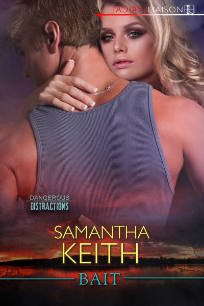 Book Cover for romantic suspense novel Bait from The Dangerous Distractions series by Samantha Keith.