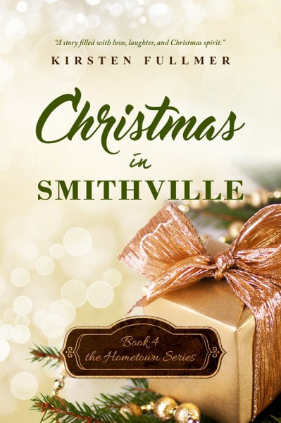 Book Cover for contemporary romance novel Christmas in Smithville from the Hometown series by Kirsten Fullmer.