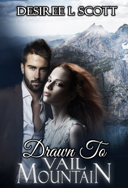 Book Cover for romantic suspense novel Drawn to Vail Mountain from The Vail Mountain Trilogy by Desiree L. Scott.