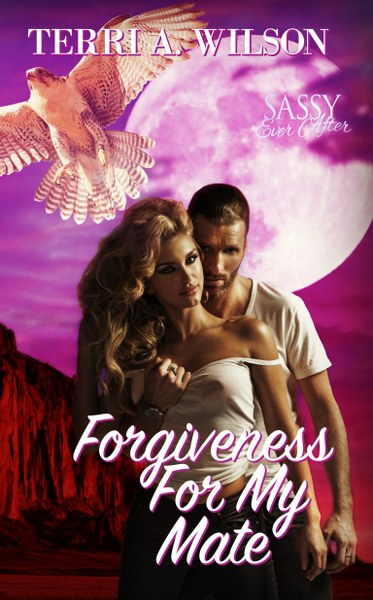 Book Cover for Forgiveness for My Mate from the Sanctuary for My Mate paranormal romance series by Terri A. Wilson .