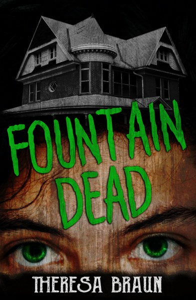 Book Cover for young adult horror novel Fountain Dead by Theresa Braun.