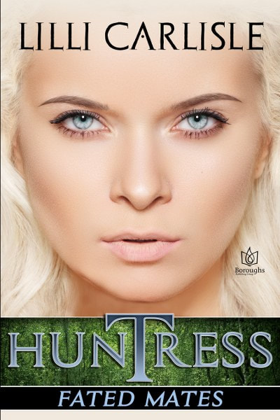 Book Cover for paranormal romance Huntress from the Fated Mates series by Lilli Carlisle .
