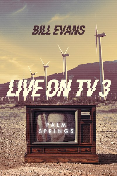 Book Cover for mystery thriller Live on TV 3:  Palm Springs from The Broadcast Murder Series by Bill Evans.