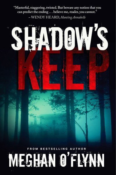 Book Cover for Crime Thriller Shadow's Keep by Meghan O'Flynn.