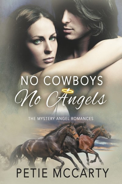 Book Cover for romantic suspense novel No Cowboys No Angels from The Mystery Angel Romances by Petie McCarty.