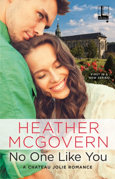 Book Cover for contemporary romance No One Like You from the Chateau Jolie Romance series by Heather McGovern.