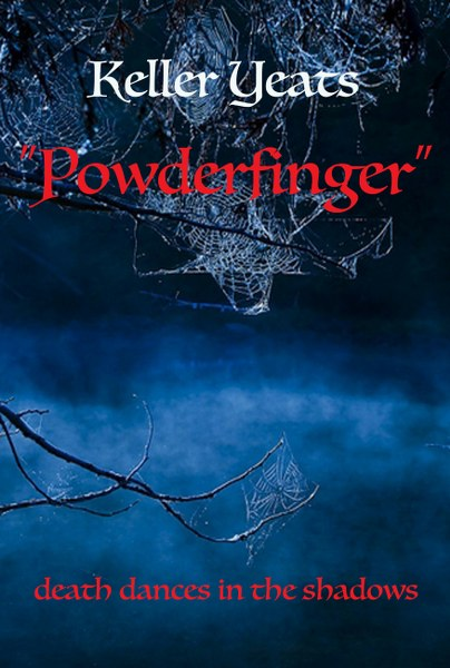 Book Cover for horror novel Powderfinger by Keller Yeats.