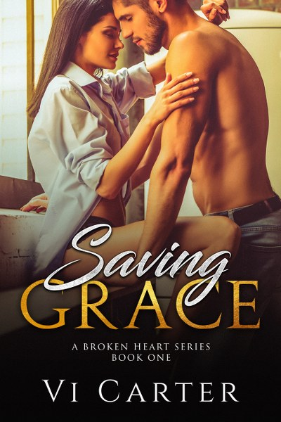 Book Cover for contemporary romance novel Saving Grace from the Broken Heart series by Vi Carter .