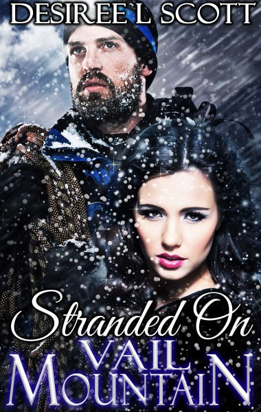 Book Cover for romantic suspense novel Stranded on Vail Mountain from The Vail Mountain Trilogy by Desiree L. Scott.