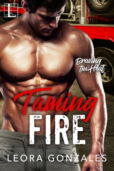 Book Cover for contemporary romance novel Taming Fire from the Braving the Heat series by Leora Gonzales.