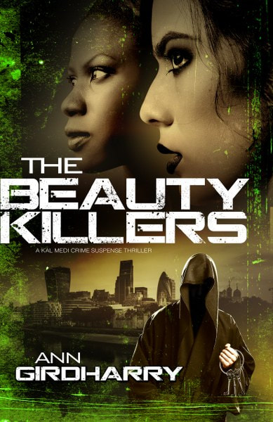 Book Cover for crime thriller The Beauty Killers from the Kal Medi series by Ann Girdharry .