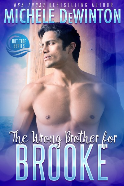 Book Cover for romantic comedy The Wrong Brother for Brooke from the Hot Tide series by Michele DeWinton.