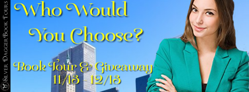 Book Tour Banner for contemporary romance novel Who Would you Choose by J.M. Bronston  with a Book Tour Giveaway