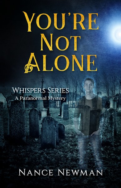 Book Cover for You're Not Alone from the Whispers series by Nance Newman